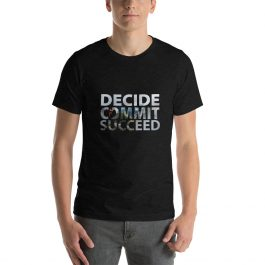 Decide Commit Succed Short-Sleeve Men's (Unisex) T-Shirt